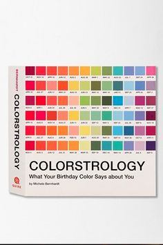 Colorstrology What Your Birthday Color Says About You By Michele Bernhardt