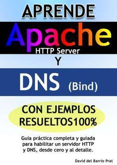Aprende DNS y APACHE con ejercicios resueltos 100% de David del barrio prat, http://www.amazon.es/dp/B008E08AZK/ref=cm_sw_r_pi_dp_Kqpfrb090ZMXN