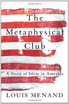 The Metaphysical Club: A Story of Ideas in America by Louis Menand,http://www.amazon.com/dp/0374528497/ref=cm_sw_r_pi_dp_zWbntb0SPK2DQJZS
