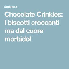 Chocolate Crinkles: I biscotti croccanti ma dal cuore morbido!