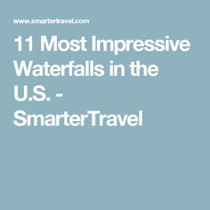 11 Most Impressive Waterfalls in the U.S. - SmarterTravel