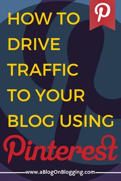 Can Pinterest Drive Traffic To Your Blog