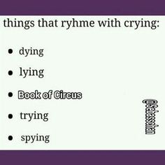 Things that rhyme with crying: