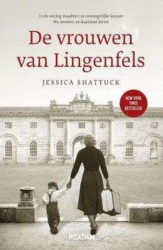 De vrouwen van Lingenfels ebook by Jessica Shattuck - Rakuten Kobo I Love Books, Books To Read, My Books, Debbie Macomber, Wise Quotes, Nicholas Sparks, Thrillers, Funny Jokes, New York Times