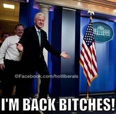 first lady..yea!! Bill Clinton is coming Back bitches!