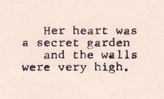 her heart was a secret garden!
