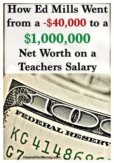 How Ed Mills Went from a -$40,000 Net Worth to a $1,000,000 Net Worth on a Teacher's Salary