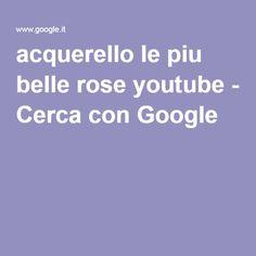 acquerello le piu belle rose youtube - Cerca con Google