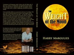 The Weight of the Moon by Harry Margulies released December 2014  Order your own cover:  http://suzettevaughn.wix.com/suzettevaughn#!author-advice--assistance/c22hz