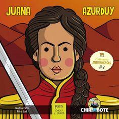 La antiprincesa Juana Azurduy.  Editorial Chirimbote