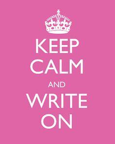 Keep Calm and Write On!