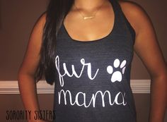 Hey, I found this really awesome Etsy listing at https://www.etsy.com/listing/269844023/fur-mama-tank-fur-mama-dog-lover-dog-mom