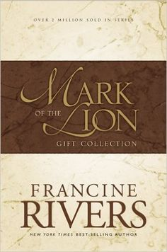 Mark of the Lion : A Voice in the Wind, An Echo in the Darkness, As Sure As the Dawn (Vol 1-3): Francine Rivers: