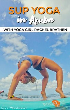 On my recent trip to Aruba, I just HAD to sign up for a SUP yoga class at Island Yoga, home base of Instagram star and New York Times bestseller Rachel Brathen — also known as Yoga Girl.