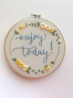 "Enjoy Today Hoop Art - 6"" Hand Embroidery by AlleycatandCo on Etsy https://www.etsy.com/listing/580932818/enjoy-today-hoop-art-6-hand-embroidery"