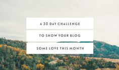 A 30 Day Challenge To Show Your Blog Some Love This Month — Jennypurr