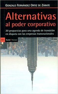 Alternativas al poder corporativo : 20 propuestas para una agenda de transición en disputa con las empresas transnacionales / Gonzalo Fernánd...