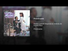 """Provócame""  - RAPHY LEAVITT Y LA SELECTA"