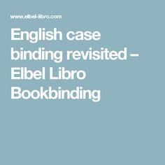 English case binding revisited – Elbel Libro Bookbinding