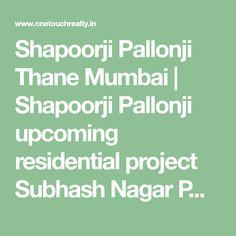 Shapoorji Pallonji Thane Mumbai | Shapoorji Pallonji upcoming residential project Subhash Nagar Pokhran road 2 Thane Mumbai | Shapoorji Pallonji northern Lights Subhash nagar Pokhran road 2 Thane West Mumbai