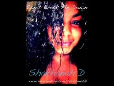 Can't Break Me Down - Shakhanah D