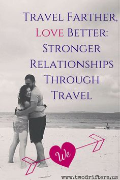 Does travel help relationships grow? Find out from a dozen couples travel bloggers | Two Drifters