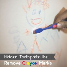WHEN LITTLE ARTISTS choose your walls as their canvas, toothpaste can help clean up after! Have your kids ever colored on something they shouldn't have?