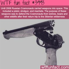 Russian Cosmonauts carry weapons with them into space - WTF fun facts
