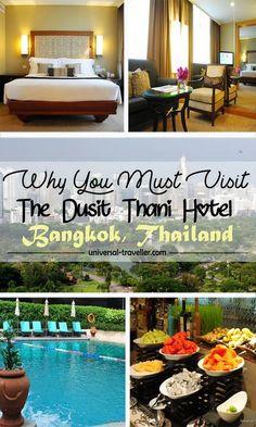 Why You Must Visit The Dusit Thani Hotel Bangkok, Thailand