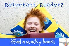 Reluctant Reader? Try a Silly, Wacky, Crazy Book!