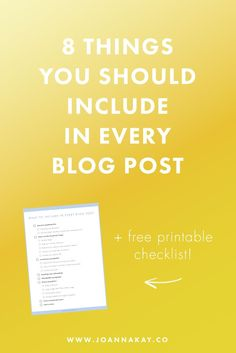 8 Things You Should Include in Every Blog Post + Free Printable Checklist. Learn how to create an engaging blog post with this guide!