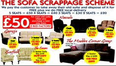The Sofa Scrappage Scheme is only available to customers who are within a 30 mile radius of our stores.  If you would like more information about the scrappage scheme or about anything that we do here at the bed factory, then dont hesitate, call the freephone number 08000 852034. Also visit our website www.thebedfactory.co.uk