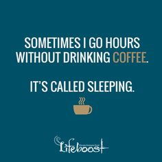 And then I dream about coffee... #lifeboostcoffee lifeboostcoffee.com #coffee #funny #meme #humor