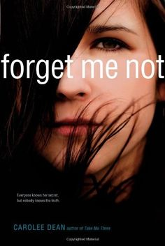 Forget Me Not by Carolee Dean (October Everyone knows her secret, but nobody knows the truth. Books To Buy, Books To Read, Forms Of Poetry, National Poetry Month, Realistic Fiction, New Teen, Young Adult Fiction, Books For Teens, Teen Books