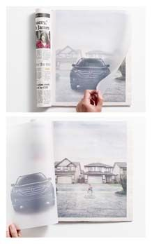 "A CR-V was printed on a sheet of translucent paper so it looked like it was parked in a driveway. When you flipped the page, you saw that there was a little girl on a tricycle behind the car in the driveway, and then the payoff was revealed, ""See what's behind you. Every 2012 CR-V comes with a rear view camera.""  - Applied Arts Mag - Awards Winners"