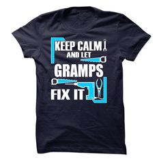 Keep Calm And Let Gramps Fix It T-Shirts, Hoodies. Check Price Now ==► https://www.sunfrog.com/LifeStyle/Keep-Calm-And-Let-Gramps-Fix-It.html?id=41382