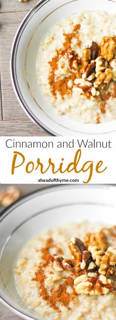 Cinnamon and Walnut Porridge: The ultimate wholesome breakfast. This creamy, rich and cozy porridge is perfect to warm you up this time of year | aheadofthyme.com via @aheadofthyme