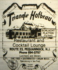 Ad from the Triangle Hofbrau in Pequannock NJ 1980's - gone but not forgotten.