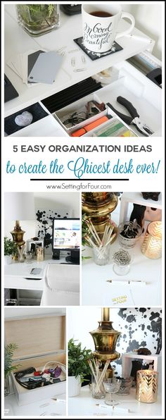 Take control of your desk so you can be more productive! How to declutter and decorate your desk in just 10 MINUTES and 5 super easy organization ideas to create the chicest desk ever! www.settingforfour.com