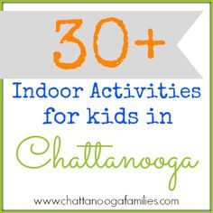 30+ Indoor things to do in Chattanooga, TN! Perfect for when it is too cold or rainy to play outside.
