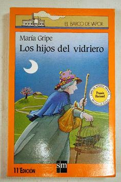 Los hijos del vidriero de María Gripe. Editorial SM.