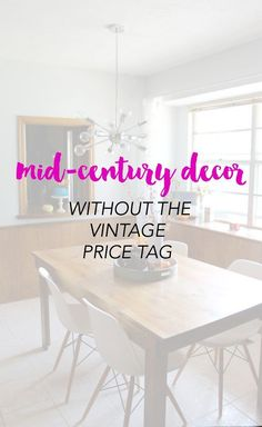 Love Mid Century Decor but can't spend a fortune? Here's the perfect guide to your favorite Mid Century pieces at good prices!