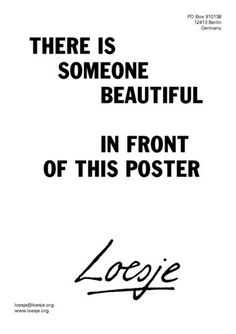 There is someone beautiful in front of this poster Being There For Someone Quotes, Text Quotes, Creative Posters, Brain Teasers, Quote Posters, Critical Thinking, Make You Feel, Feel Good, Things To Think About