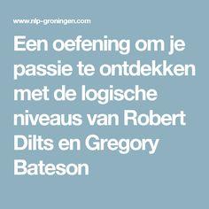 Een oefening om je passie te ontdekken met de logische niveaus van Robert Dilts en Gregory Bateson