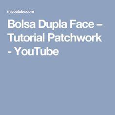 Bolsa Dupla Face – Tutorial Patchwork - YouTube