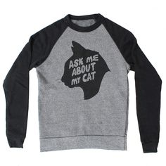 Items similar to ASK Me About My CAT sweater. on Etsy Sweat Shirt, Cat Sweatshirt, Graphic Sweatshirt, Mr Cat, Kitty Cats, Work Uniforms, Cat Sweaters, Cool Costumes, Diesel Punk