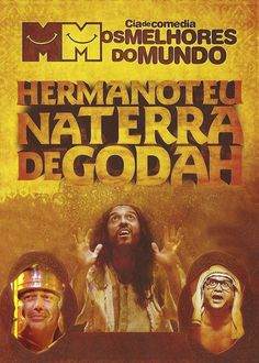 Hermanoteu na Terra de Godah - This raucous stage comedy follows the journey of Hermanoteu, a shepherd who believes that God has called him to lead his people to the land of Godah.