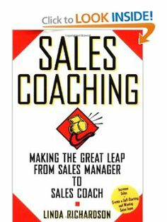 Sales Coaching: Making the Great Leap from Sales Manager to Sales Coach by Linda Richardson. $0.01. Edition - 1. Publisher: McGraw-Hill; 1 edition (September 1, 1996). Publication: September 1, 1996. Author: Linda Richardson. 130 pages