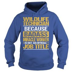 Awesome Tee For Wildlife Technician Job Title T-Shirts, Hoodies. CHECK PRICE ==► https://www.sunfrog.com/LifeStyle/Awesome-Tee-For-Wildlife-Technician-copy-Royal-Blue-Hoodie.html?id=41382