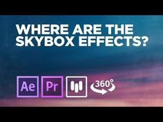 (6) Where are the SkyBox 360 Tools in After Effects and Premiere Pro CC 2018? - YouTube